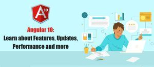 Angular 10 Learn about Features Updates Performance and more