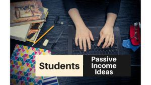 Passive Income Ideas for Students