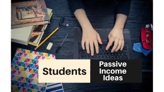 Passive Income Ideas for Students