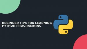 Tips and Tricks for Learning Python Programming